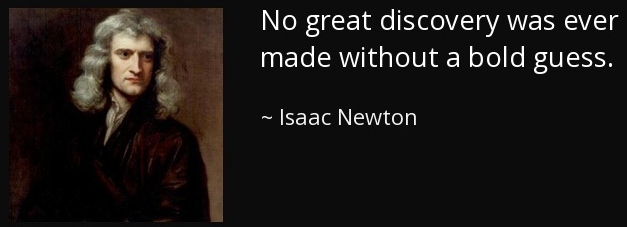 Isaac Newton   No great discovery was ever made without a bold guess_副本.jpg